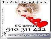 TAROT DEL AMOR INFINITO 910311422-806002128-4€ 15 min/ 6€ 20min/9€ 30min /12€ 45min.