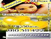 910311422 visas desde 4€ 15 min/ 6 € 20min, Quieres saber lo que siente por ti, Atención las 24 hora