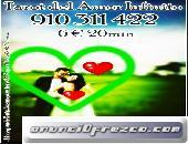 910 311 422 - 806 002 128 Encuentra a tu pareja ideal y deja atrás tus temores
