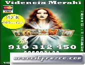 TAROT/MAGIA /VIDENCIA 910312450 Las 24 horas Visa 4€ 15min/ 7€ 25min/ 9€ 35min EQUIPO ÚNICO DE VIDEN